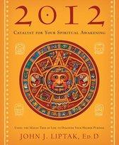 2012: Catalyst for Your Spiritual Awakening
