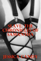Slave: The Chronicles Of Samantha