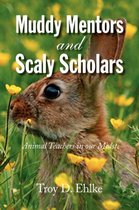 Muddy Mentors and Scaly Scholars