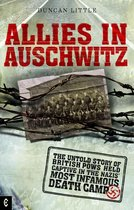 Boek cover Allies in Auschwitz: The untold story of British POWs held captive in the Nazis most infamous death camp van Duncan Little