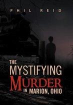 The Mystifying Murder in Marion, Ohio