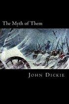 The Myth of Them