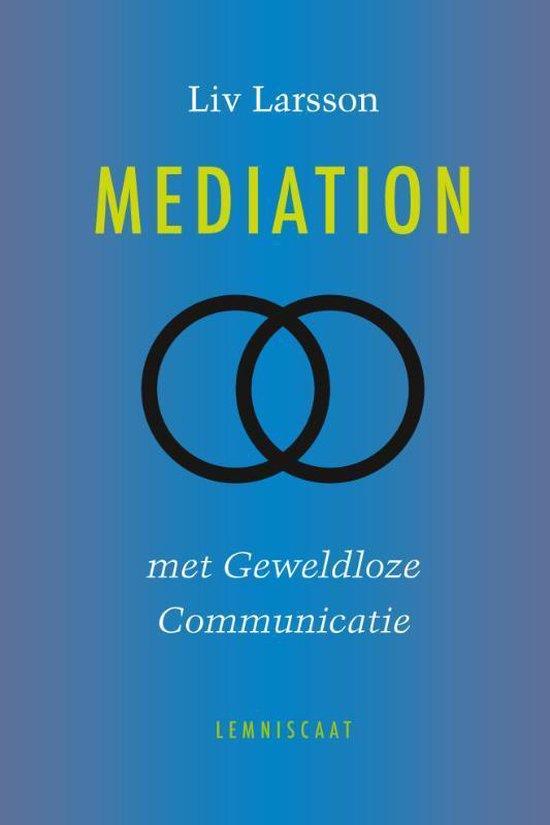 Mediation met geweldloze communicatie - Liv Larsson |