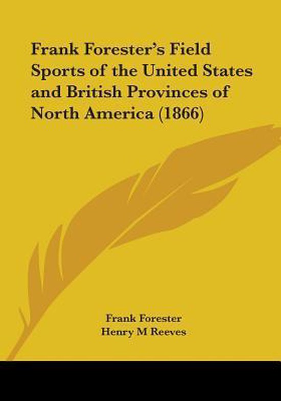 Frank Forester's Field Sports Of The United States And British Provinces Of North America (1866)