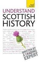 Understand Scottish History: Teach Yourself