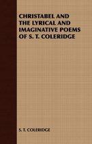 Boek cover Christabel and the Lyrical and Imaginative Poems of S. T. Coleridge van S. T. Coleridge