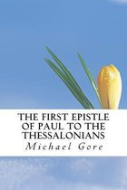 Boek cover The First Epistle of Paul to the Thessalonians van Ps Michael Gore