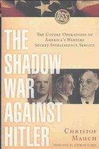 The Shadow War Against Hitler
