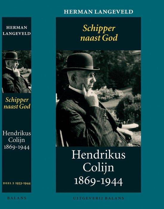 Hendrikus Colijn 1869-1944 / 2 1933-1944: Schipper naast God - Herman Langeveld | Fthsonline.com