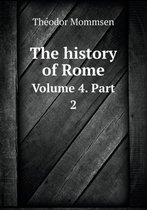 The History of Rome Volume 4. Part 2