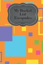 My Bucket List Escapades