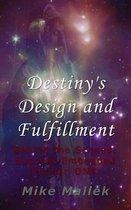 Destiny's Design and Fulfillment
