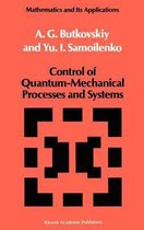 Control of Quantum-Mechanical Processes and Systems