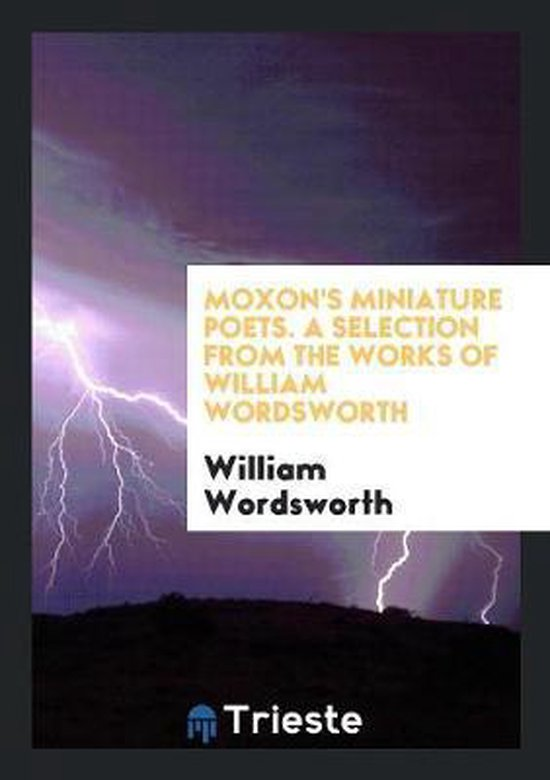 A Selection from the Works of William Wordsworth