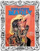 Behaving Madly