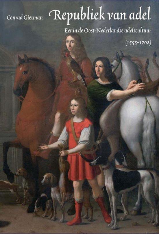 Boek cover Reeks adelsgeschiedenis 7 - Republiek van adel van Conrad Gietman (Paperback)