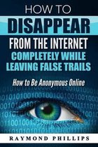 How to Disappear from the Internet Completely While Leaving False Trails