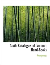 Sixth Catalogue of Second-Hand-Books