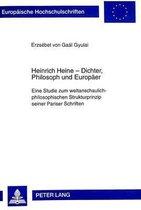 Heinrich Heine - Dichter, Philosoph Und Europaeer