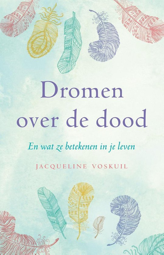 Dromen over de dood - Jacqueline Voskuil |