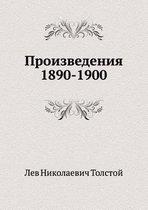 Proizvedeniya 1890-1900