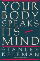 Your Body Speaks Its Mind