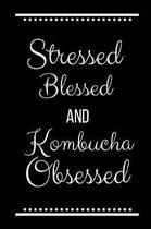 Stressed Blessed Kombucha Obsessed