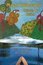 Mayan Whitewater Chiapas & Belize, 2nd Edition