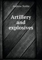 Artillery and Explosives