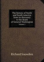 The History of North and South America from Its Discovery to the Death of General Washington Volume 1