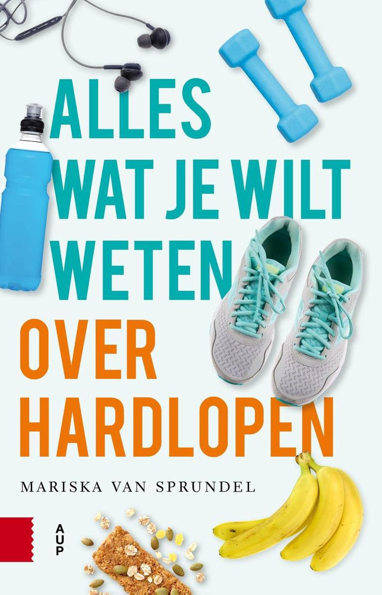Alles wat je wilt weten over hardlopen - Mariska van Sprundel