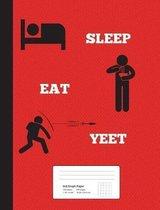 Sleep, Eat, Yeet! Graph Ruled Composition Notebook