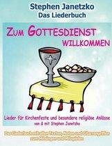 Zum Gottesdienst Willkommen - Lieder F r Kirchenfeste Und Besondere Religi se Anl sse