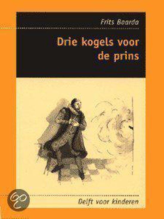 Drie Kogels Voor De Prins - Frits Baarda |
