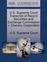 U.S. Supreme Court Transcript of Record Securities and Exchange Commission V. Chenery Corporation