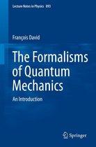 The Formalisms of Quantum Mechanics