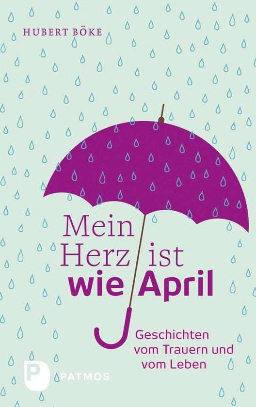 Boek cover Mein Herz ist wie April van Hubert Böke (Onbekend)