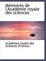 Memoires de L'Academie Royale Des Sciences