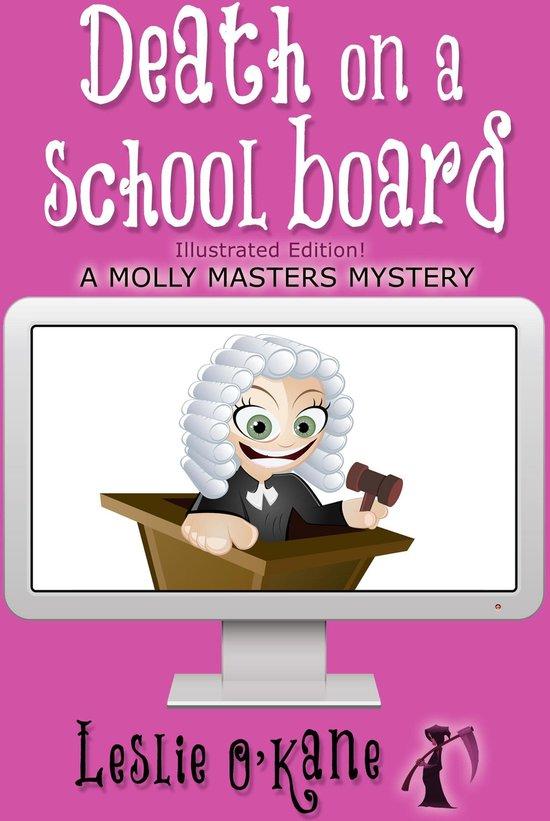 Death on a School Board (Book 5 Molly Masters Mysteries)