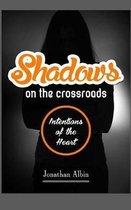 Shadows on the Crossroads