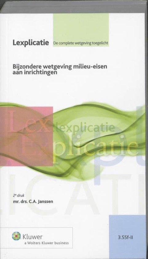 Lexplicatie 3.55f-II - Bijzondere wetgeving milieu-eisen aan inrichtingen deel II - Koninkrijk der Nederlanden  