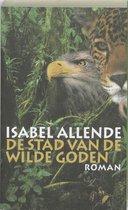 Isabel Allende De stad van de wilde goden - Isabel Allende