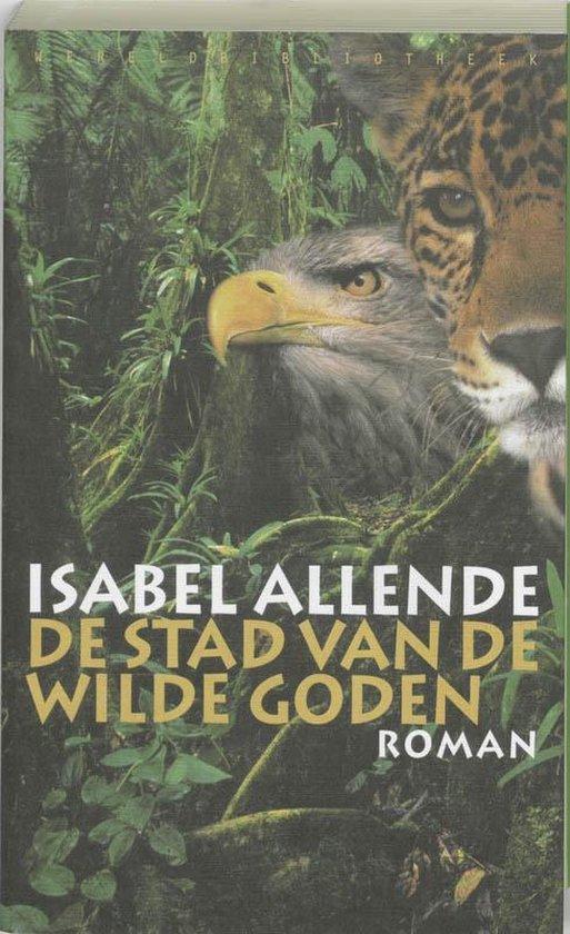 De Stad Van De Wilde Goden - Isabel Allende |