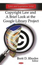 Copyright Law & a Brief Look at the Google Library Project