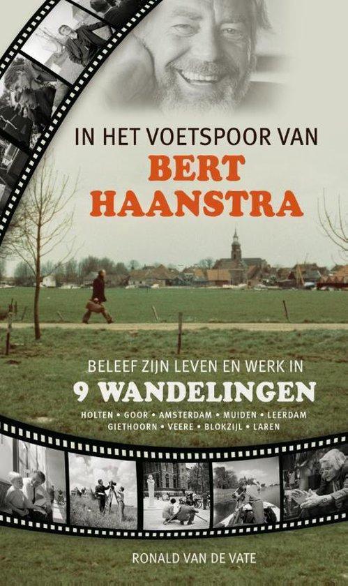 In het voetspoor van Bert Haanstra - Ronald van de Vate  