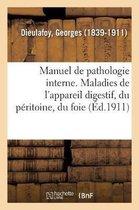 Manuel de Pathologie Interne. Maladies de l'Appareil Digestif, Du Peritoine, Du Foie Et Du Pancreas