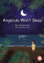 Angesula Won't Sleep