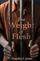 The Weight of Flesh