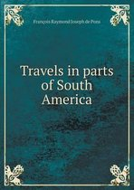 Travels in Parts of South America