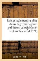 Lois et reglements sur la police du roulage, messageries publiques, velocipedes et automobiles